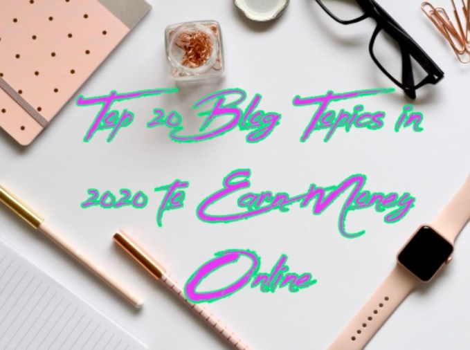Amazon Affiliate earn money online Top 20 Blog Topics in 2020 to Earn Money Online