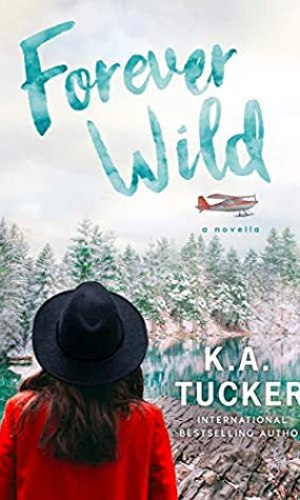 Forever Wild (The Simple Wild #2.5) by K.A. Tucker