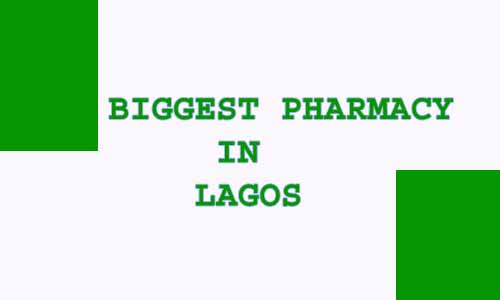 Biggest pharmacy in Lagos