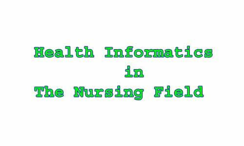 Health Informatics in The Nursing Field