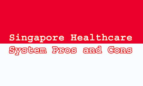 singapore healthcare system pros and cons