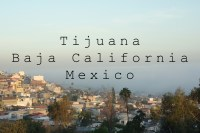 City Explorer: Tijuana, Rosarito and the Wine Region, Mexico