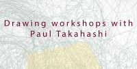 Sunday Drawing Workshops with Paul Takahashi