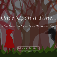 Once Upon a Time – Introduction to Creative Drama for Kids