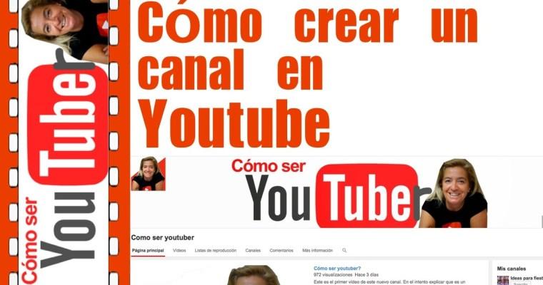 Cómo empezar en youtube. Crear un canal