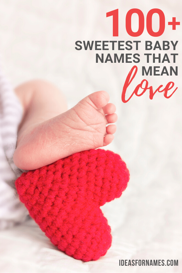 Sweetest Baby Names That Mean Love (With Meanings), Adorable and endearing baby names for boys and girls #nameideas #babynames #lovenames #motherhood #newmom #babylove
