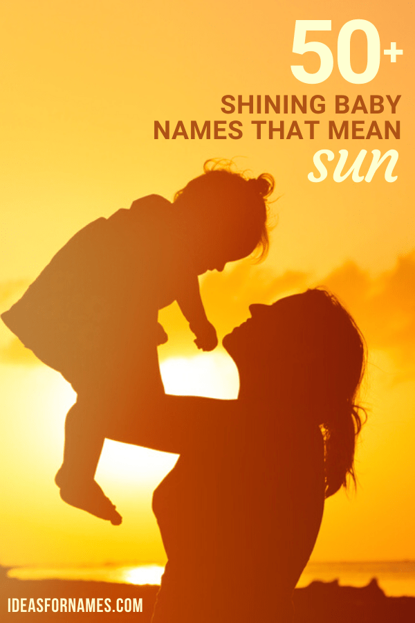 Shining Ideas For Baby Names That Mean Sun, Light and Fire names meaning sun #babynames #babyname #babyname #nameideas #ideasfornames #sun