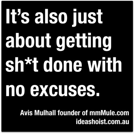 """It's also just about getting sh*t done with no excuses"""