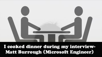 I cooked dinner during my interview- Matt Burrough (Microsoft Engineer)