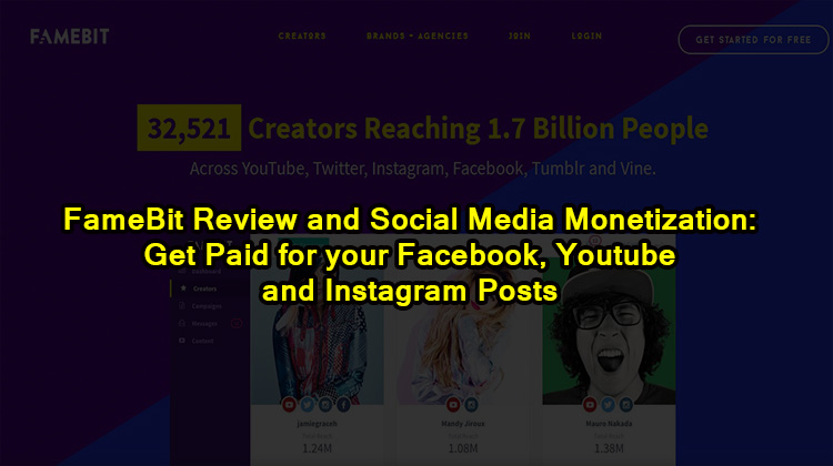 FameBit Review and Social Media Monetization- Get Paid for your Facebook, Youtube and Instagram Posts