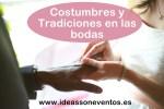 Costumbres y Tradiciones en las Bodas