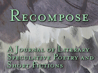https://www.kickstarter.com/projects/stevensaus/recompose-a-journal-of-literary-speculative-poetry
