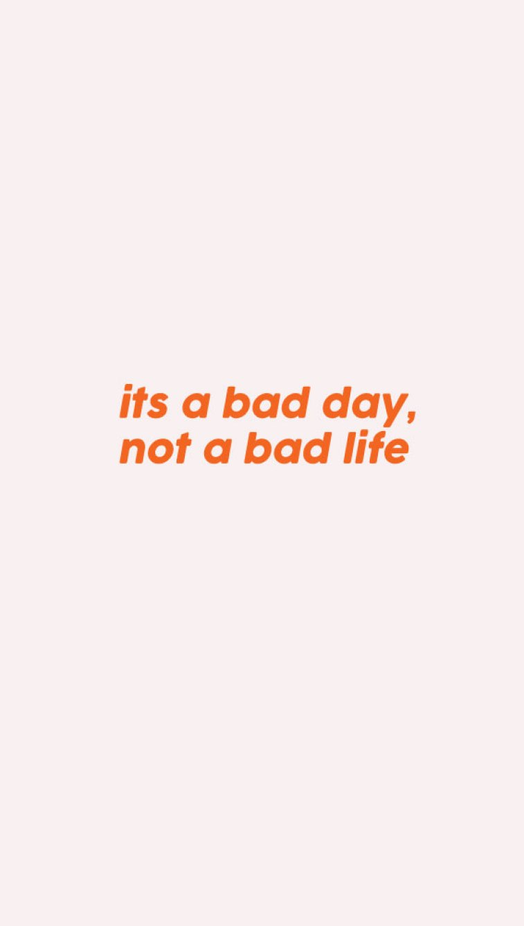 34 positive inspiration quotes - It's a bad day, not a bad life - positive quote #quote