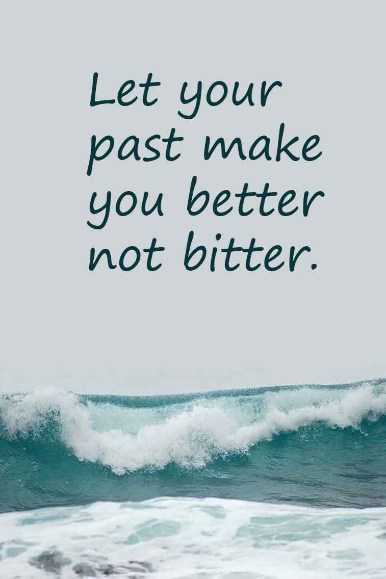 34 positive inspiration quotes - Let your past make you better not bitter. - positive quote #quote
