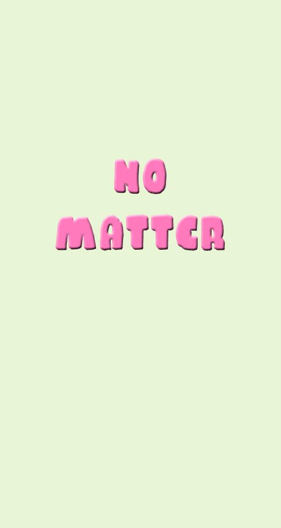 no matter, iphone wallpaper, iphone wallper ideas, iphone background , awesome iphone wallpaper