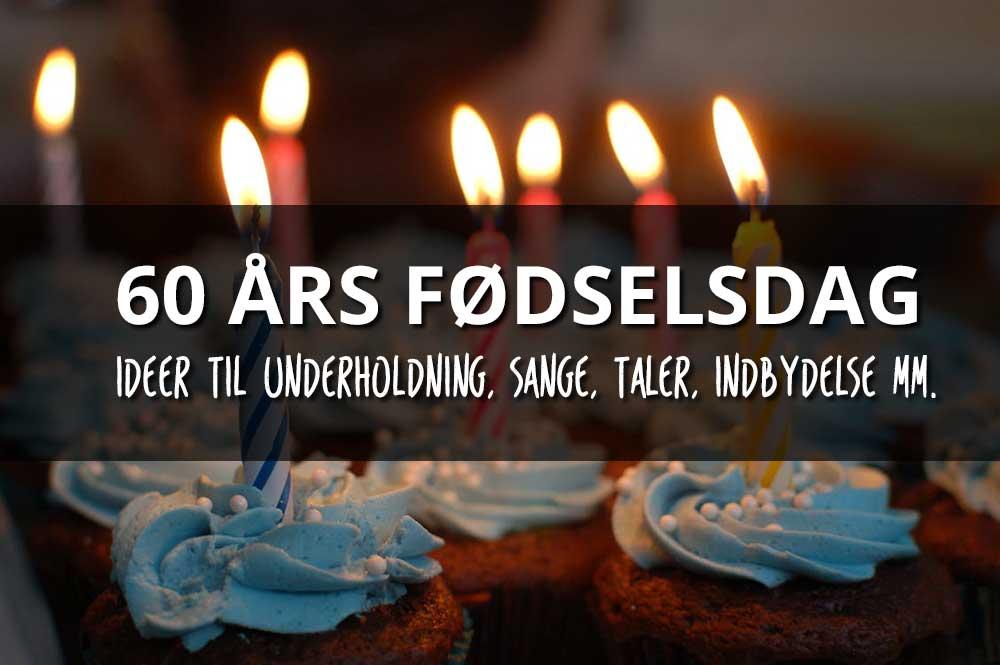 d87d3811c8d → 60 års fødselsdag - Find inspiration til indslag, sange, taler mm.