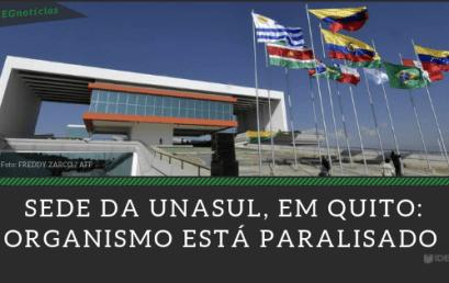 Brasil e UNASUL: Acompanhe os próximos passos desta relação