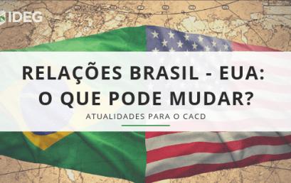 [Para o CACD] Relações Brasil – EUA: o que pode mudar?
