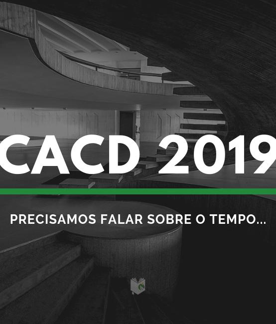 CACD 2019: Precisamos falar sobre o tempo