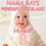 Nama Bayi Perempuan Islami Huruf B