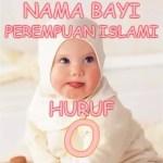 Nama Bayi Perempuan Islami Huruf O