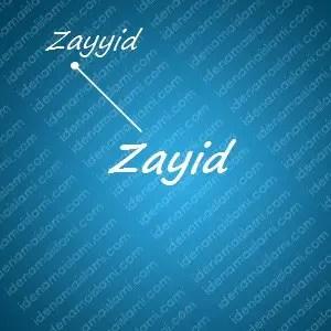 variasi arti nama Zayid untuk nama bayi laki laki islami