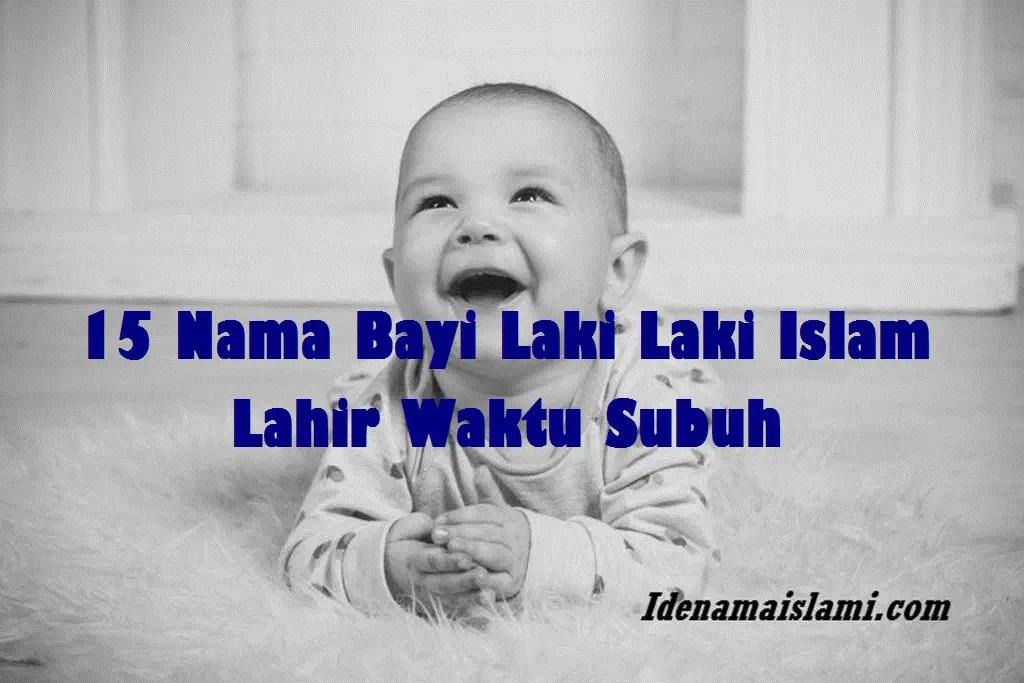 nama bayi laki laki islam lahir waktu subuh