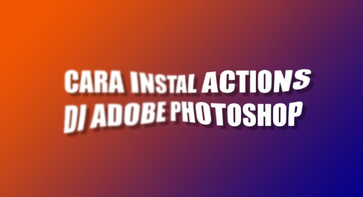instal actions di photoshop