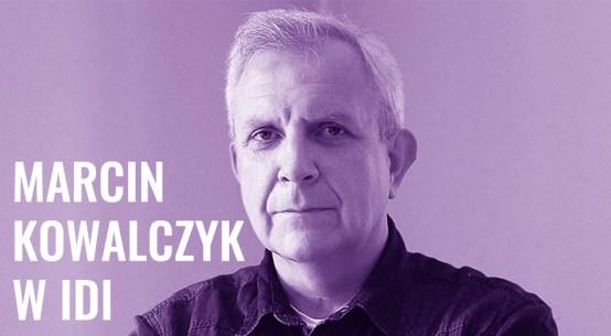 Marcin Kowalczyk w IDI