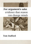 For argument's sake: evidence that reason can change minds (2015)