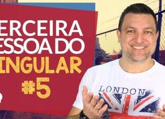 Terceira Pessoa do Singular em Inglês - Aula de Inglês Pré-Intermediário