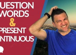 Palavras Interrogativas em Inglês no Presente Contínuo