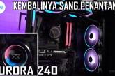 [Review Cooler] Xigmatek Aurora 240 by Sekilas IT