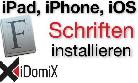 Schriften auf iPad, iPhone, iOS installieren