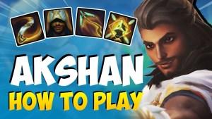 How to Play AKSHAN (Abilities, Combos, Tips & Tricks)    Akshan Guide Season 11