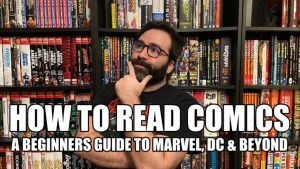 How to Start Reading Comics – A Beginners Guide
