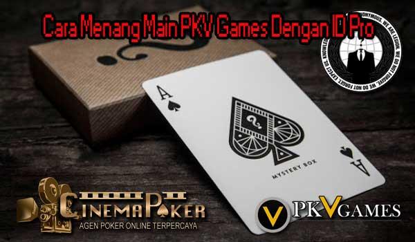 Cara Menang Main PKV Games Dengan ID Pro - Cara Menang Main PKV Games Dengan ID Pro
