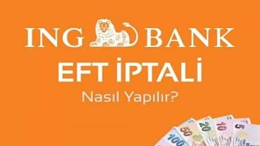 ING Bank eft nasıl iptal edilir