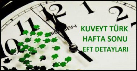 Kuveyt Türk eft saatleri 2017