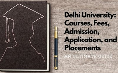 Delhi University: Ultimate Guide on Courses, Fees, Admission, Application, and Placements