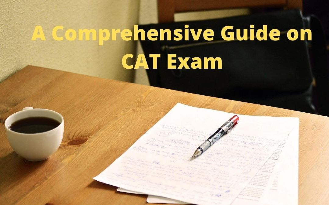 CAT exam: How to Master it in your 1ST Attempt?