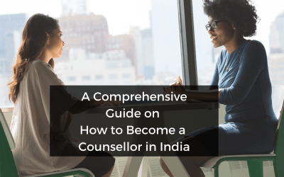 A Comprehensive Guide on How to Become a Counsellor in India?