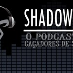 "Shadowcast #13: Expectativa e rumores sobre a série de tv ""Shadowhunters"""