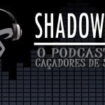 SHADOWCAST #11: Retrospectiva 2013 e Resultado do Shadowhunters' Choice Awards