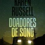 Resenha: Doadores de Sono – Karen Russell