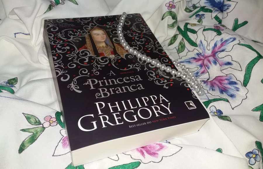 Resenha: A Princesa Branca – Philippa Gregory