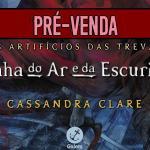 """[ATUALIZADO #17 COM CUPOM SARAIVA] Começa a pré-venda de """"Rainha do Ar e da Escuridão"""" em português!"""