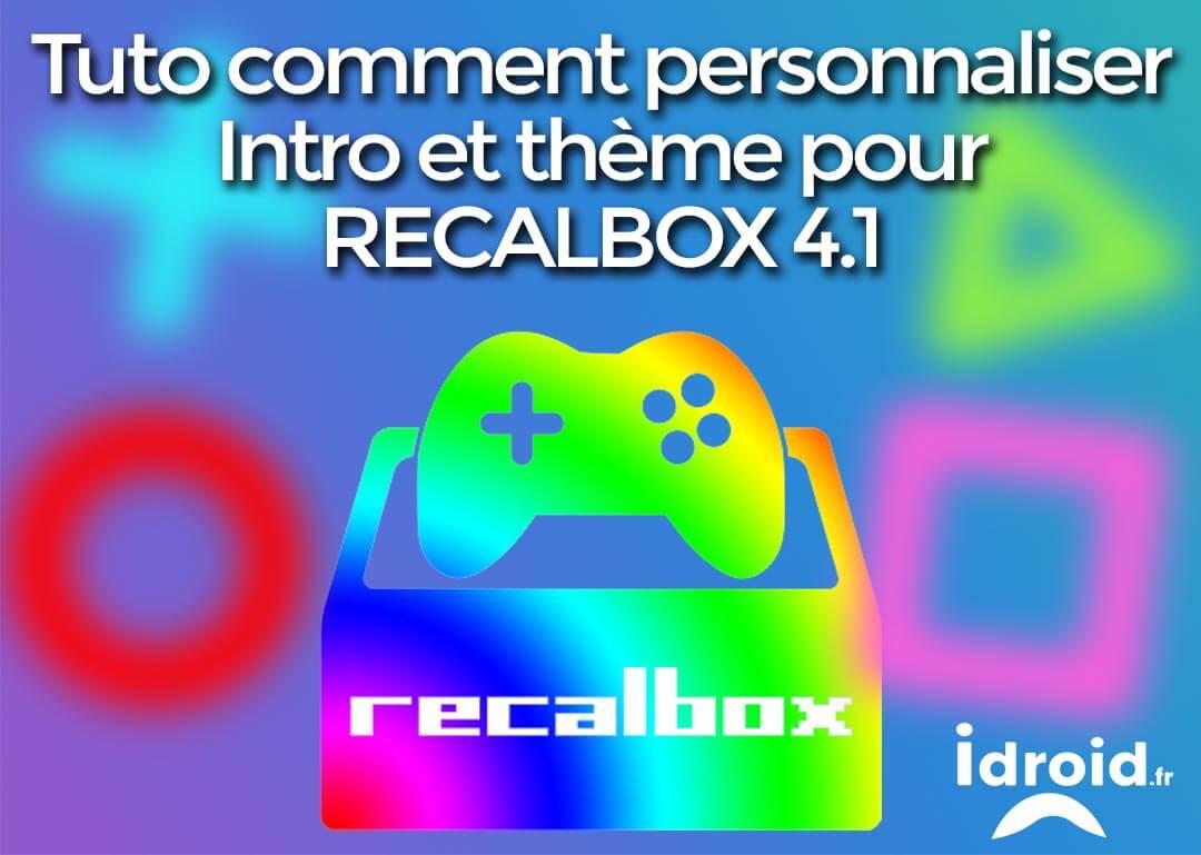 GAMING] Comment personnaliser Recalbox avec un thème et une