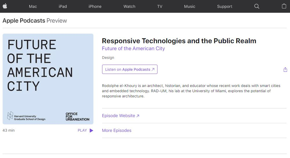 Responsive Technologies and the Public Realm podcast with Rodolphe el-Khoury, Harvard Graduate School of Design, Office for Urbanization, Future of the American City series