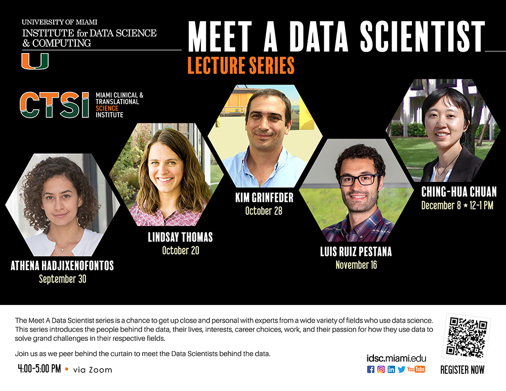 University of Miami Institute for Data Science and Computing and Miami CTSI FLYER for Meet a Data Scientist Lecture Series 2021